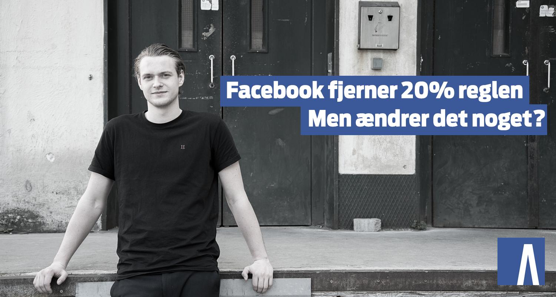 Facebook fjerner 20% reglen - Men ændrer det noget?