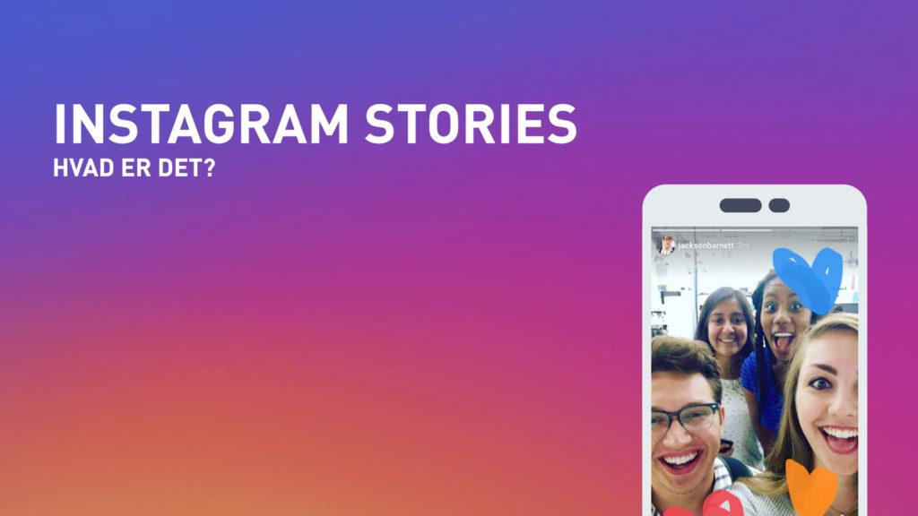 Instagram Stories - Hvad er det?